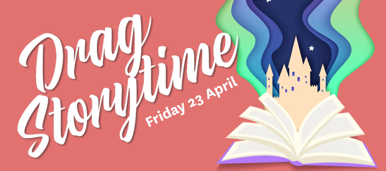 Event title: Drag Storytime; an open book contains a castle and rising blue and green energy