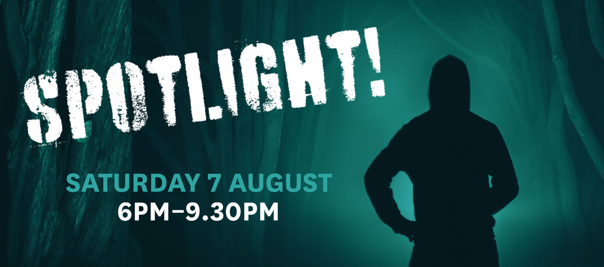 Text: Spotlight! Sunday 7 August, 6pm to 9.30pm